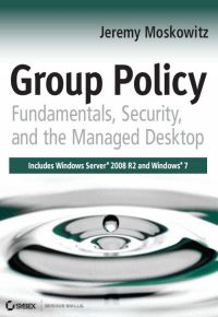 Group Policy Fundamentals, Security, and the Managed Desktop Review
